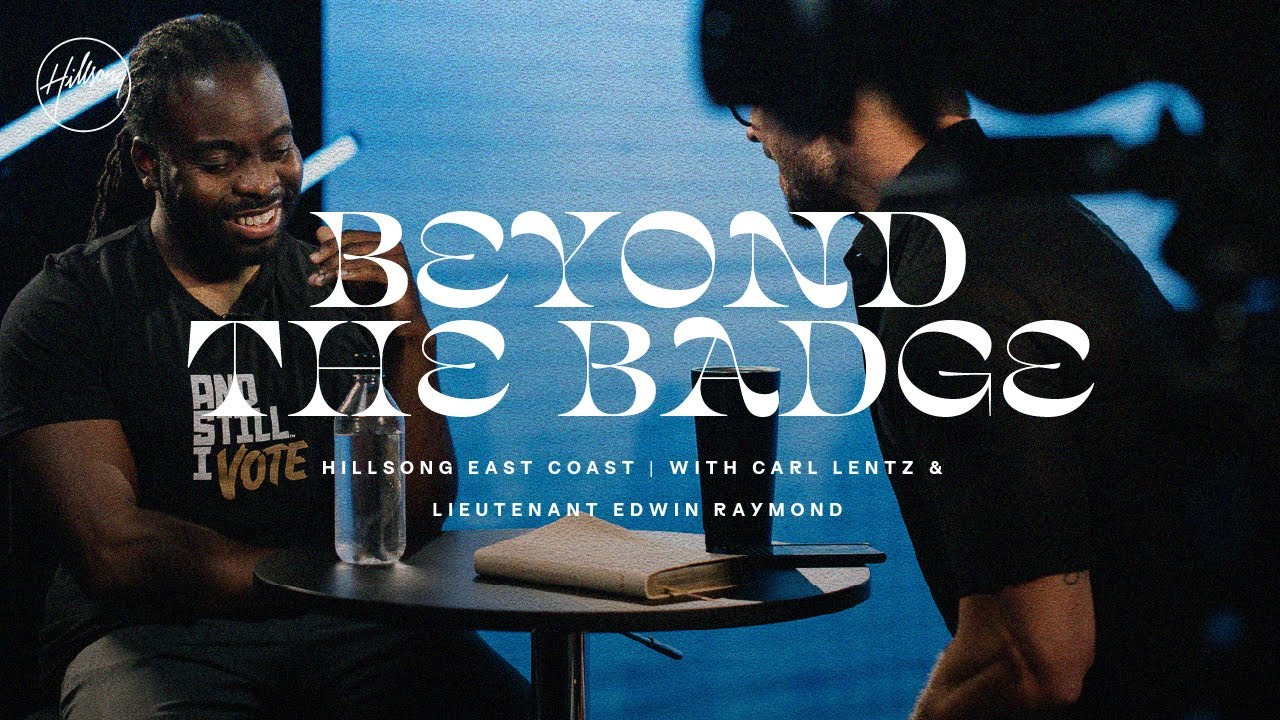 Beyond The Badge | Carl Lentz & Edwin Raymond | Hillsong East Coast