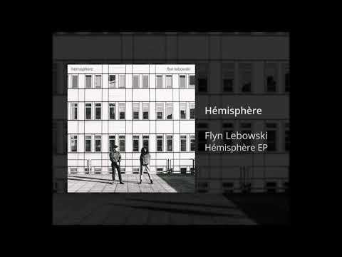 Youtube: Flyn Lebowski – Hémisphère