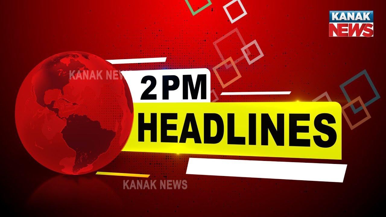 Download 2PM Headlines ||| 27th July 2021 ||| Kanak News |||