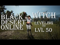 """Black Desert Online - """"Leveling to 50 with Witch!"""" - Part 1"""