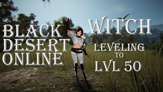 "Black Desert Online - ""Leveling to 50 with Witch!"" - Part 1"