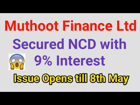 Muthoot Finance Ltd Secured NCD - 9% Interest Yearly   Issue Opens till 8th May 2018