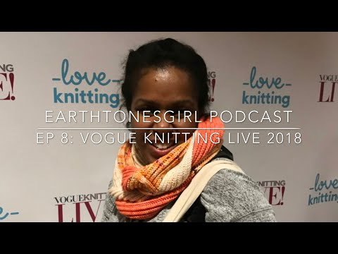 Episode 8: Vogue Knitting Live 2018