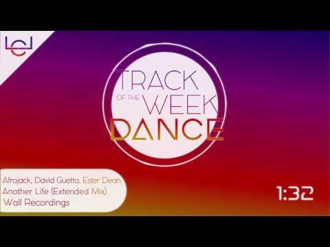 Afrojack, David Guetta, Ester Dean - Another Life (Extended Mix) / TRAK OF THE WEEK DANCE