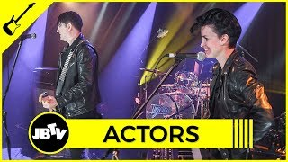 ACTORS - How Deep Is The Hole   Live @ JBTV