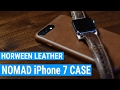 Wrap Your iPhone 7 in Horween Leather with Nomad's Cases