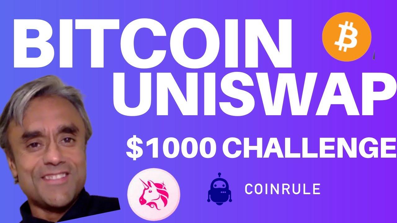 BITCOIN & UNISWAP PRICE ANALYSIS + $1000 BTC CHALLENGE WITH COINRULE