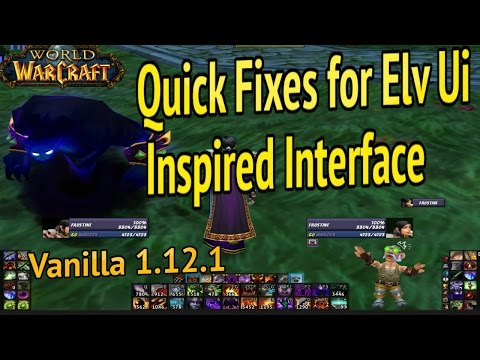 Quick Fixes for Elv Ui Inspired Interface/RisenUi Remake.