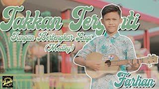 Download KANGEN BAND - TAKKAN TERGANTI X JANGAN BERTENGKAR LAGI (MEDLEY) | COVER BY FARHAN - MABORA TEAM.