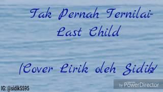 Lirik Lagu Tak Pernah Ternilai - Last Child (Cover Lirik Oleh Sidik) #18