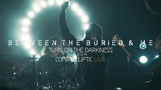 "Between the Buried and Me ""Turn on the Darkness"" (Coma Ecliptic Live Blu-ray/DVD)"