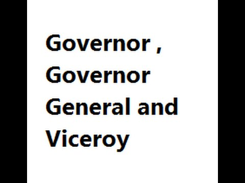 Governor, Governor General and Viceroy