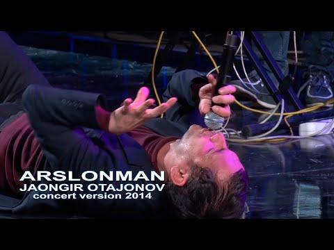 Jahongir Otajonov - Arslonman | Жахонгир Отажонов - Арслонман (concert version 2014)