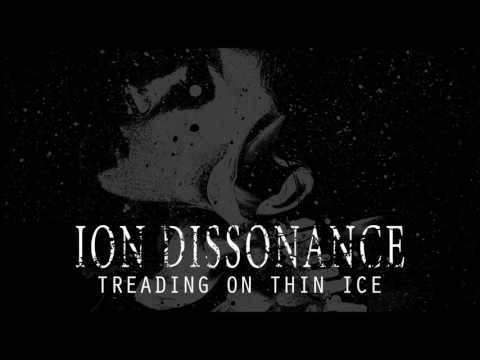 Treading On Thin Ice | Ion Dissonance | Official Stream