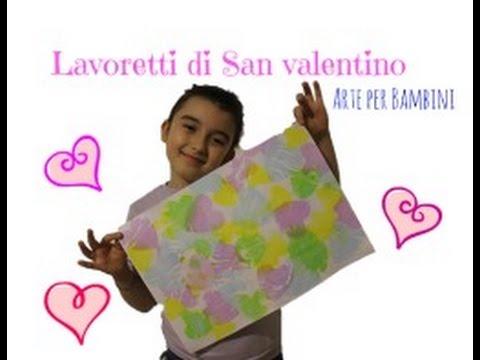 lavoretti per san valentino arte per bambini youtube