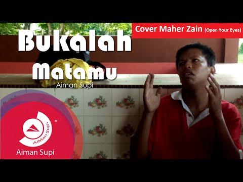 Aiman Supi - Bukalah Matamu (Open Your Eyes - Cover Maher Zain)