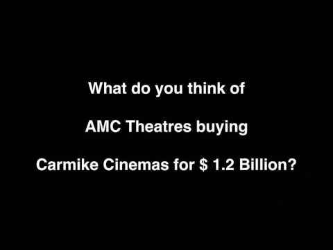 What's Your Opinion on AMC Purchasing Carmike Cinemas for $1.2 Billion ?