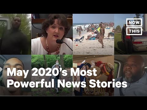 Top 10 Stories of May 2020 | NowThis