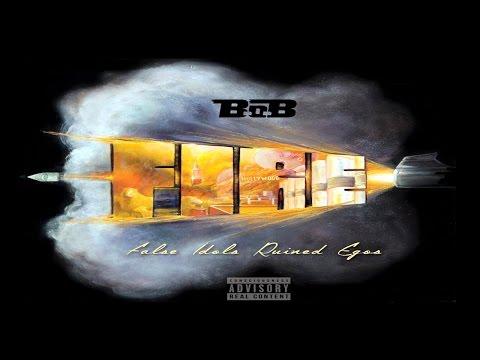 B.o.B - FIRE (False Idols Ruin Egos) (Full Mixtape)