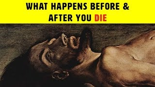 9 Things That Happen Before And After You Die