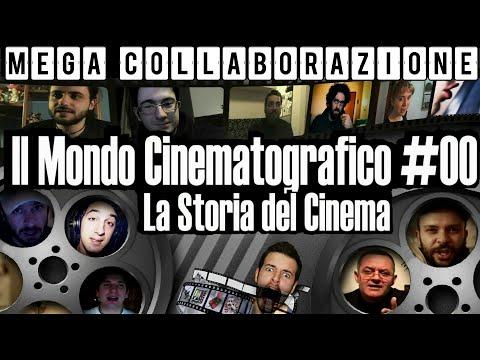 Il Mondo Cinematografico #00 - La Storia del Cinema | Mega Collaborazione