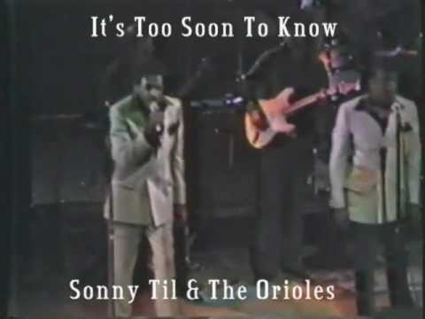 Sonny Til & The Orioles--It's Too Soon To Know