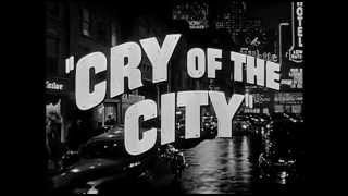 Cry of the City (Theatrical Trailer)