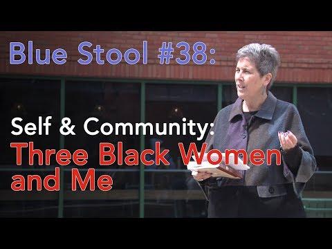 Self & Community: Three Black Women & Me