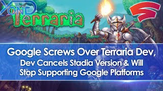 Google Screws Terraria Dev, Dev Cancels Stadia Version & Will Stop Supporting Google Platforms