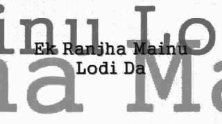 Bulle Shah Kalam - Ek Ranjha Mainu Lodi Da