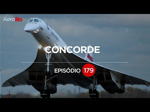 CONCORDE, NASCIMENTO E QUEDA EP #179