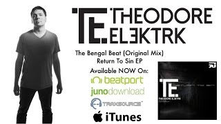 Theodore Elektrk- The Bengal Beat (Original Mix) - Return To Sin EP - TOXIC Recordings