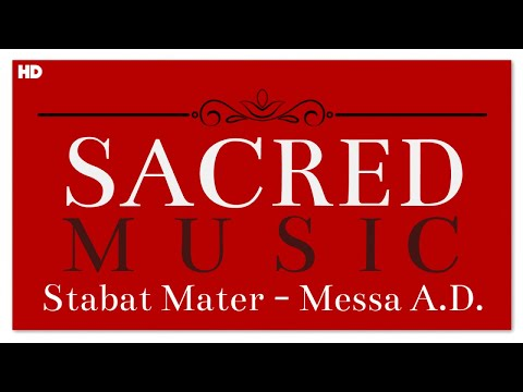 Sacred Music - Stabat Mater and Messa A.D. | Sacred Classical Choir Music