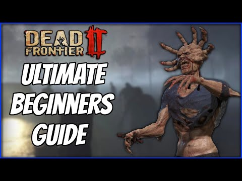 The Ultimate Beginners Guide for Dead Frontier 2 | DF2 Guides