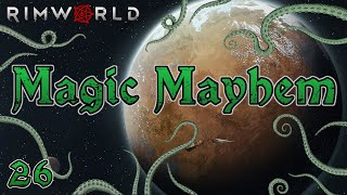 Rimworld: Magic Mayhem - Part 26: Curse Your Sudden But Inevitable…Well, You Know.