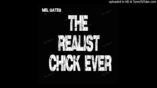 Mel Gates - Realest Chick Ever (Clean)