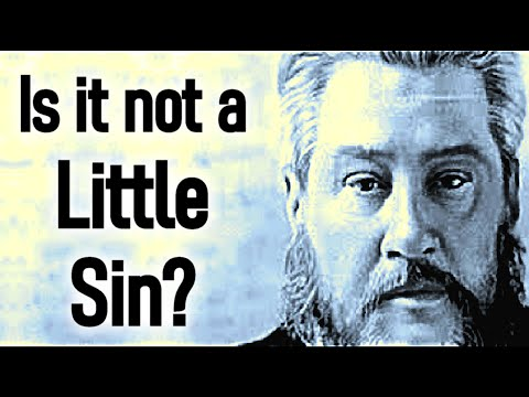 Little Sins! - Charles Spurgeon Sermon