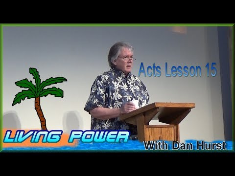 Some End Time News-Acts Lesson 15-Living Power