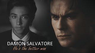 Damon Salvatore Tribute  Hes The Better Man.