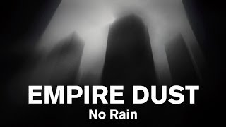 Empire Dust - No Rain
