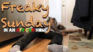 In An African Home Freaky Sunday