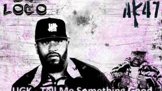 UGK - Tell Me Something Good C&S by DJ LoCo & DJ AK47