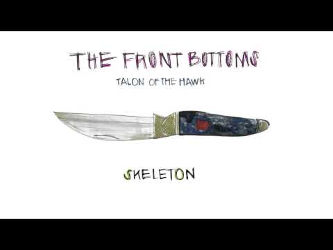 The Front Bottoms - Skeleton (Official)