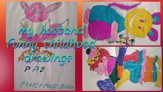 funny drawings by my husband / my husband childhood drawings /school time drawings / children art