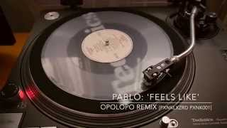 "Pablo: Feels Like (OPOLOPO Remix) – Clear Vinyl 10"" Record Store Day Exclusive [pxnklxzrd 2015]"