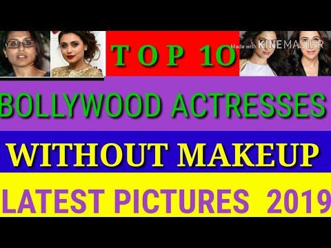 Top 10 Bollywood Actresses Without Makeup Latest Pictures 2019/hindi Actress Before,after Makeup