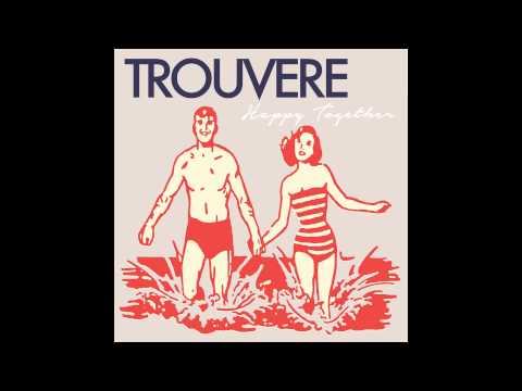 Happy Together Cover by Trouvere