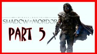 Shadow Of Mordor - Middle Earth: Shadow Of Mordor Walkthrough Part 5 | Shadow Of Mordor PS4 Gamepla