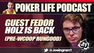 Guest Fedor Holz #4 is back (Pre-WCOOP RunGood) : Poker Life Podcast