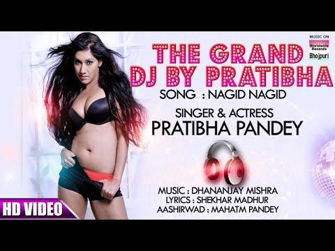 Pratibha Pandey | NAGID NAGID | The Grand DJ By Pratibha Pandey | SUPERHIT HD VIDEO 2017